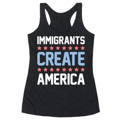 Immigrants Create America Racerback Tank Top