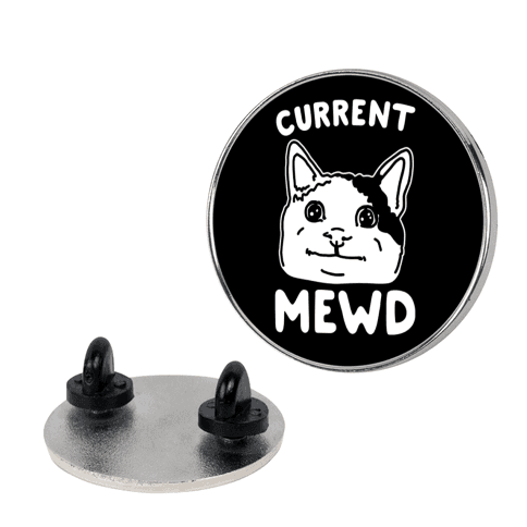 Current Mewd Parody pin