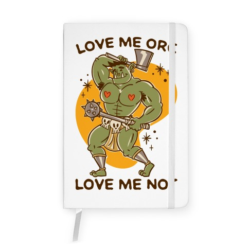 Love Me Orc Love Me Not Notebook