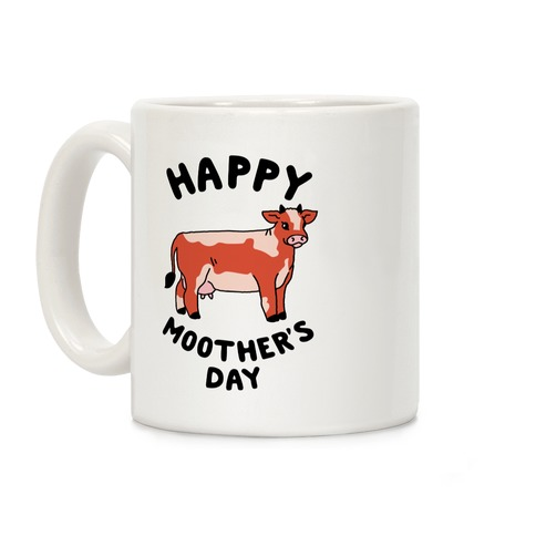 Happy Moother's Day Coffee Mug
