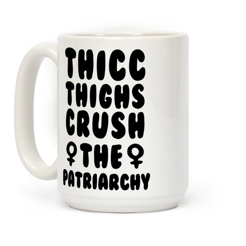 Thicc Thighs Crush the Patriarchy Black Coffee Mug
