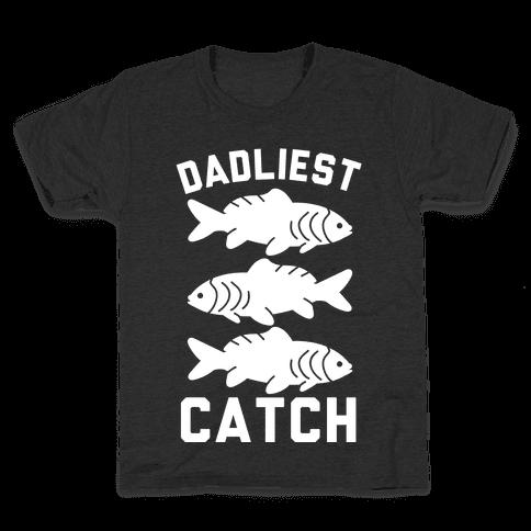 Dadliest Catch Kids T-Shirt
