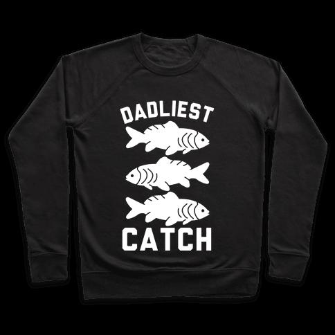 Dadliest Catch Pullover