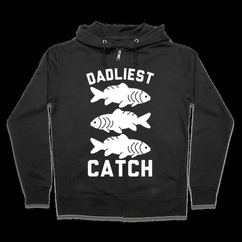 Dadliest Catch Zip Hoodie