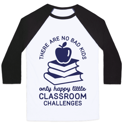There Are No Bad Kids Baseball Tee