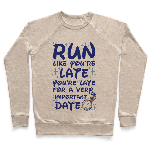 Run like You're Late for a Very Important Date Pullover