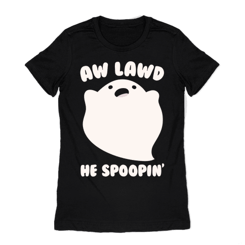 Aw Lawd He Spoopin' Ghost Parody White Print Womens T-Shirt