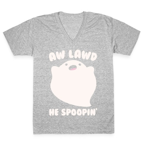 Aw Lawd He Spoopin' Ghost Parody White Print V-Neck Tee Shirt