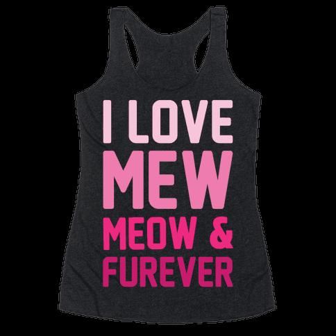 I Love Mew Meow & Furever Parody White Print Racerback Tank Top