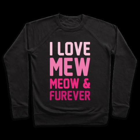 I Love Mew Meow & Furever Parody White Print Pullover