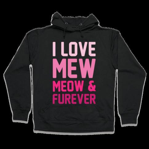 I Love Mew Meow & Furever Parody White Print Hooded Sweatshirt