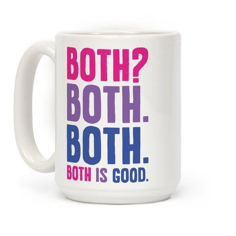 Both Is Good Coffee Mug
