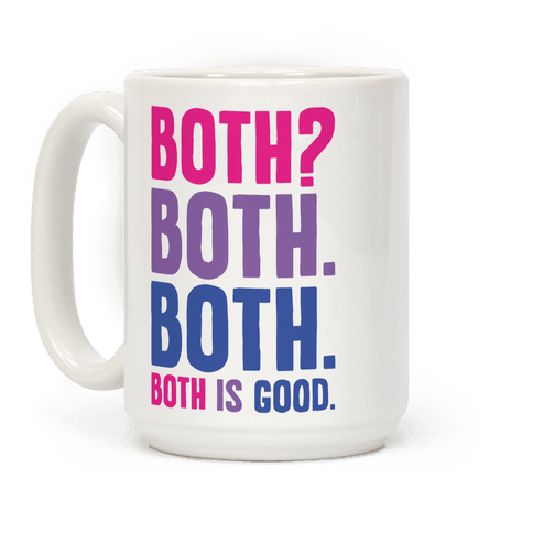 Both Is Good Coffee Mug