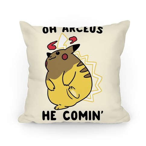 Oh Arceus, He's Comin' Pillow