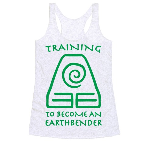 Training to Become An Earthbender Racerback Tank Top