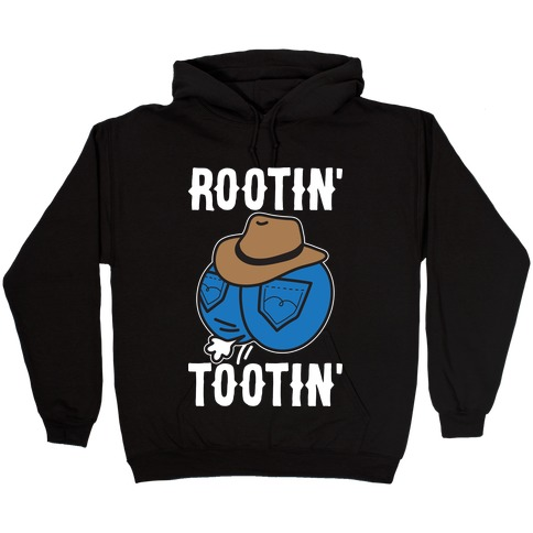 Rootin' Tootin' Cowboy Butt Hooded Sweatshirt