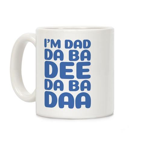 I'm Dad Da Ba Dee Da Ba Daa Coffee Mug