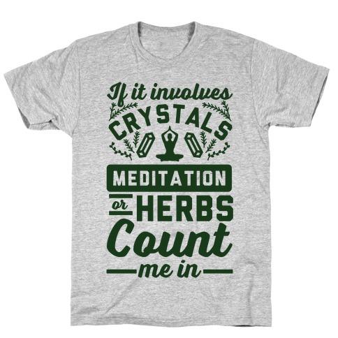If It Involves Herbs T-Shirt