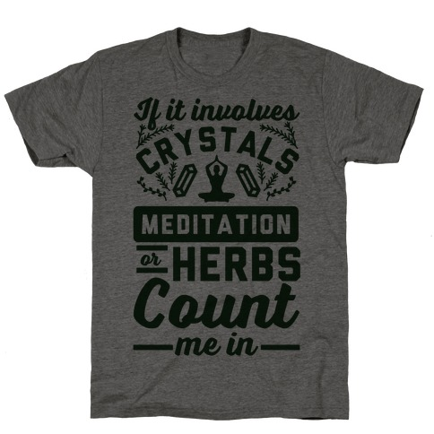If It Involves Herbs T-Shirt