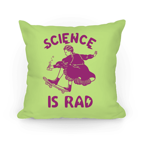 Science Is Rad (Marie Curie) Pillow