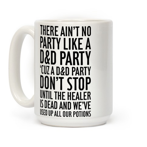 Ain't No Party Like A D&D Party Coffee Mug