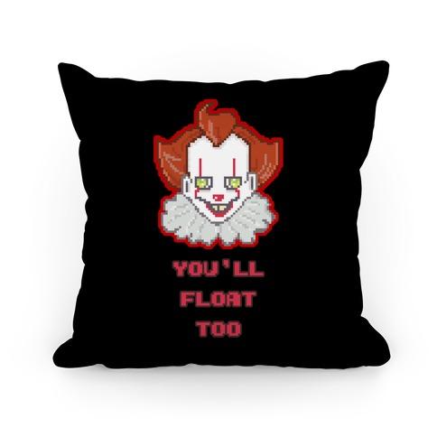 You'll Float Too Pixel IT Pillow