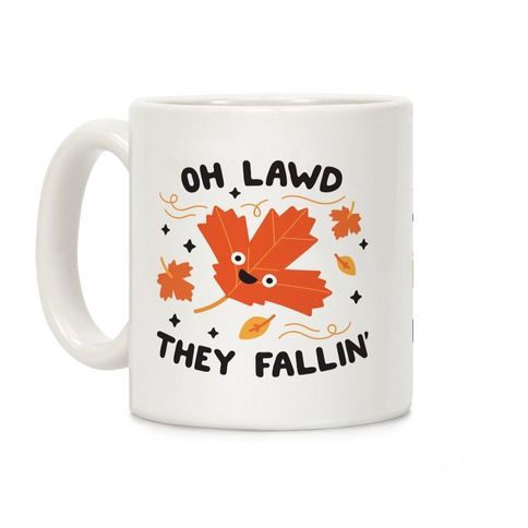 Oh Lawd They Fallin' (Leaves) Coffee Mug