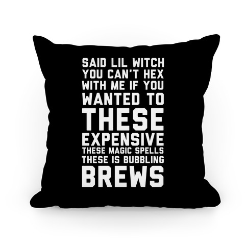 Said Lil Witch You Can't Hex With Me (Version 2) Pillow