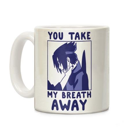 You Take My Breath Away - Choking Sasuke Meme Coffee Mug