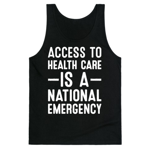 Access To Health Care is a National Emergency Tank Top