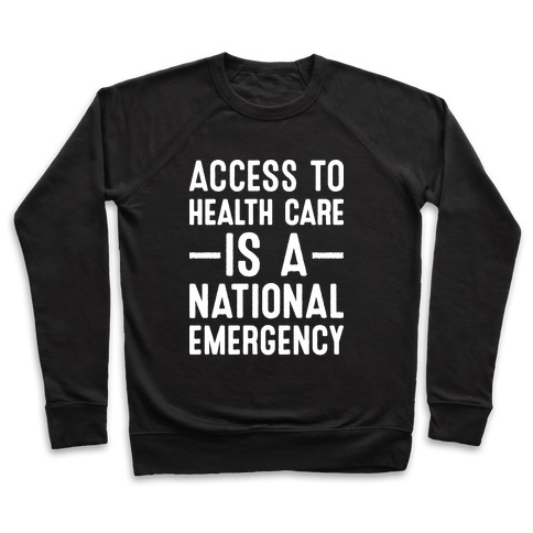 Access To Health Care is a National Emergency Pullover