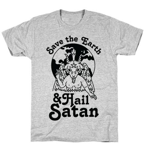 Save The Earth & Hail Satan T-Shirt