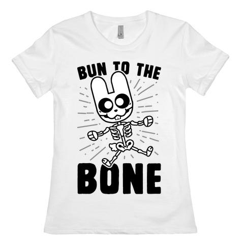 Bun To The Bone Womens T-Shirt