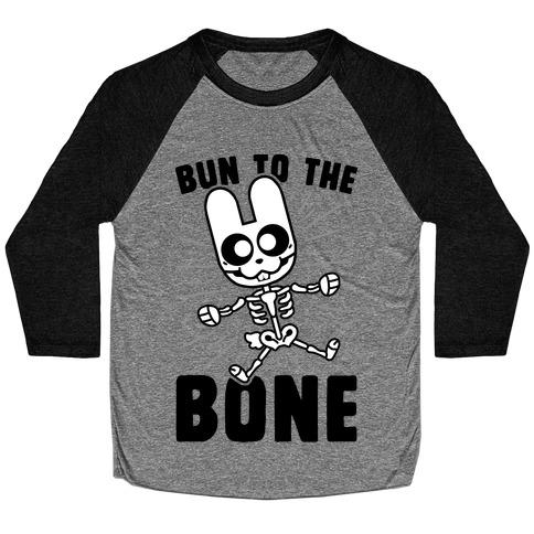 Bun To The Bone Baseball Tee