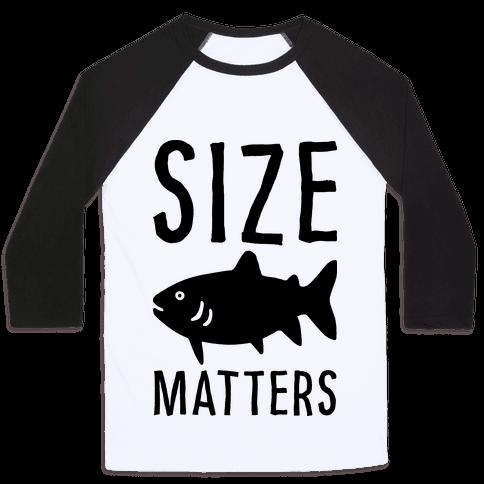 Size Matters Fishing Baseball Tee