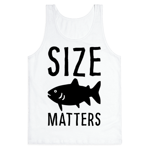 Size Matters Fishing Tank Top