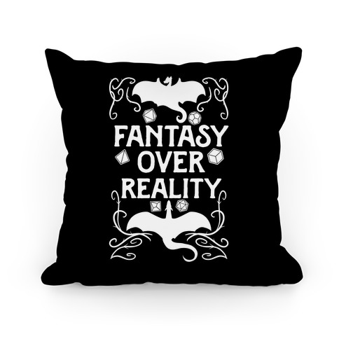 Fantasy Over Reality Pillow