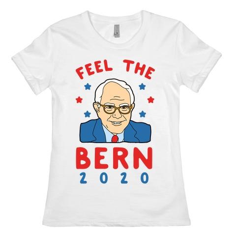 Feel the Bern 2020 Womens T-Shirt