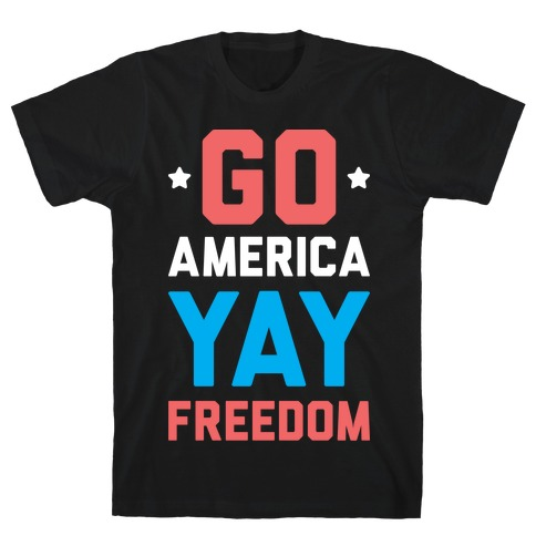 Go America Yay Freedom (White) T-Shirt