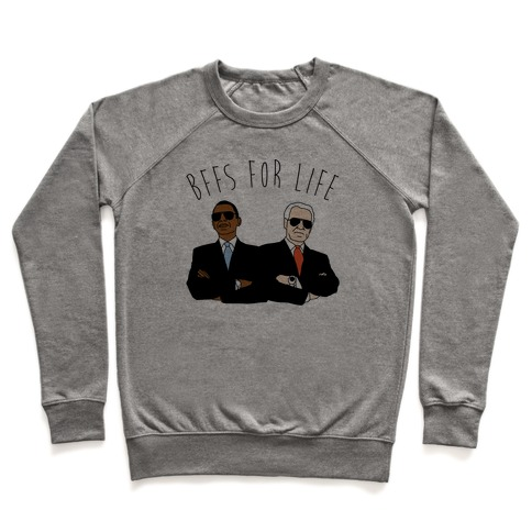 Obama and Biden Bffs For Life Pullover