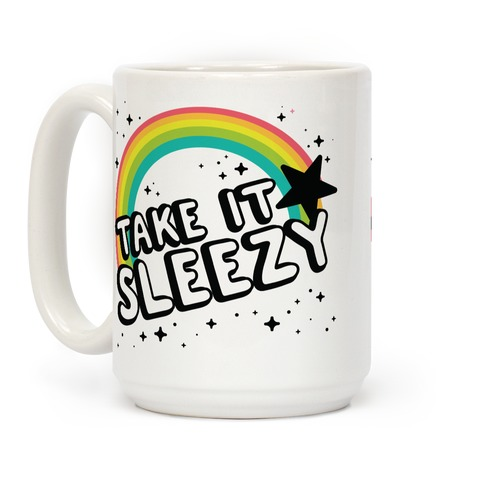 Take it Sleezy Coffee Mug