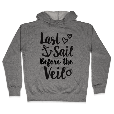 Last Sail Before The Veil Hooded Sweatshirt