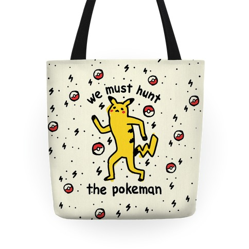 We Must Hunt The Pokeman Tote
