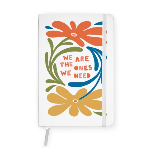 We Are The Ones We Need Retro Flowers Notebook