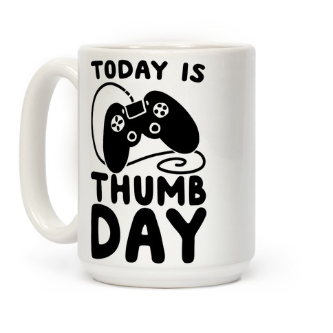 Today is Thumb Day Coffee Mug