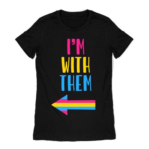I'm With Them Pan Pride Womens T-Shirt