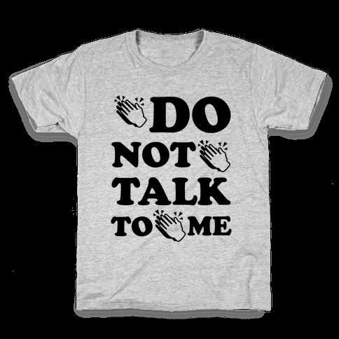 Do Not Talk To Me (Clap Emoji) Kids T-Shirt