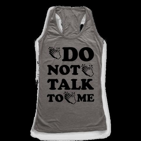 Do Not Talk To Me (Clap Emoji)
