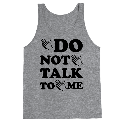 Do Not Talk To Me (Clap Emoji) Tank Top