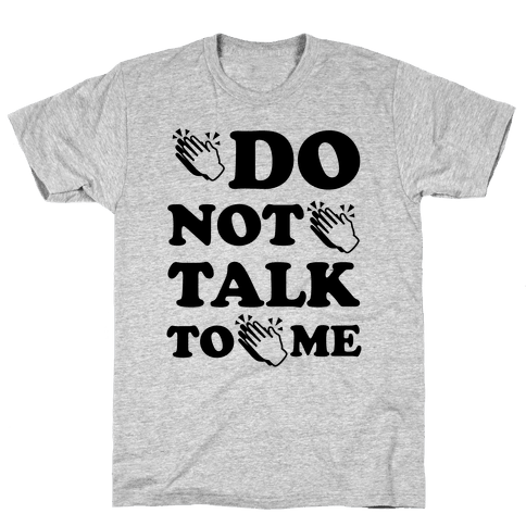 Do Not Talk To Me (Clap Emoji) Mens T-Shirt